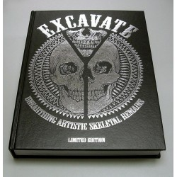 EXCAVATE UNEARTHING ARTISTIC SKELETAL REMAINS LIMITED EDITION